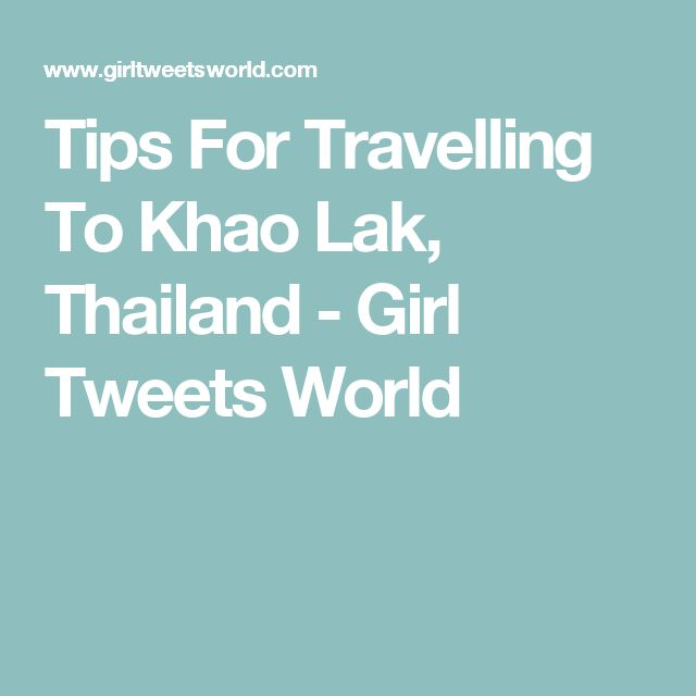 Tips For Travelling To Khao Lak, Thailand - Girl Tweets World