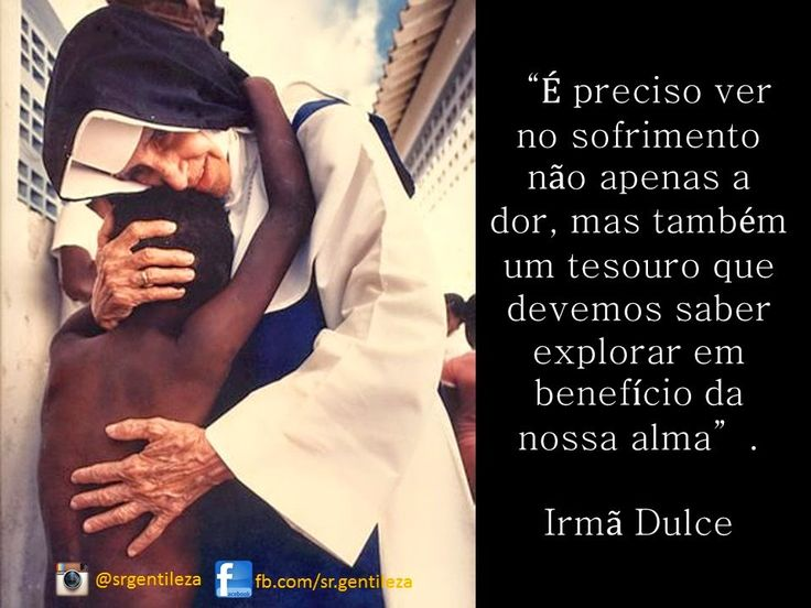 Frases Lindas Do Sr Gentileza: 17 Best Images About Irmã Dulce On Pinterest