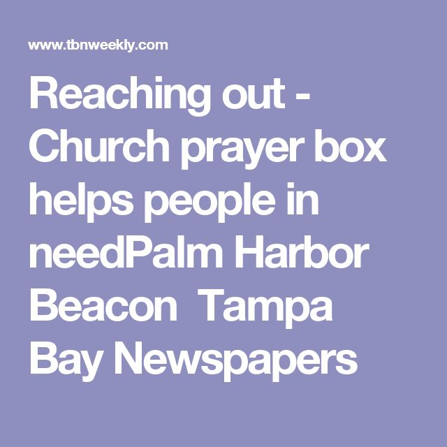 Reaching out - Church prayer box helps people in needPalm Harbor Beacon Tampa Bay Newspapers