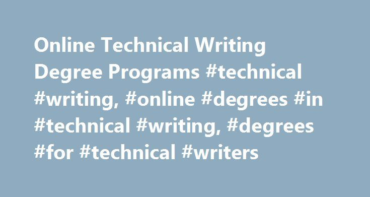 Online Technical Writing Degree Programs #technical #writing, #online #degrees #in #technical #writing, #degrees #for #technical #writers http://sierra-leone.nef2.com/online-technical-writing-degree-programs-technical-writing-online-degrees-in-technical-w