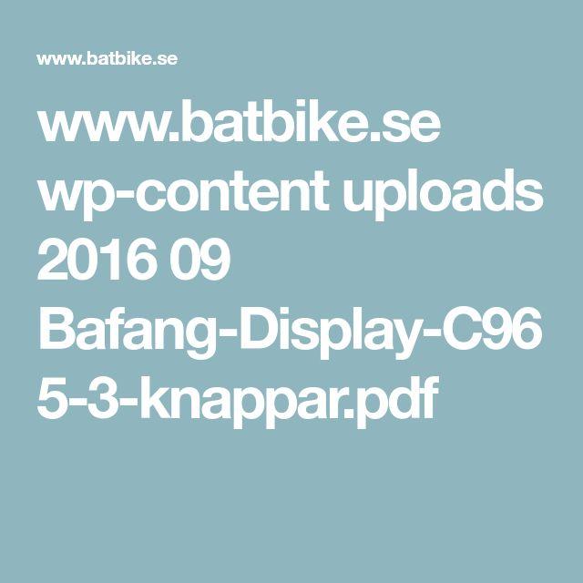 www.batbike.se wp-content uploads 2016 09 Bafang-Display-C965-3-knappar.pdf