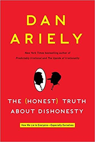 The (Honest) Truth About Dishonesty: How We Lie to Everyone---Especially Ourselves: Dan Ariely: 9780062183590: Amazon.com: Books