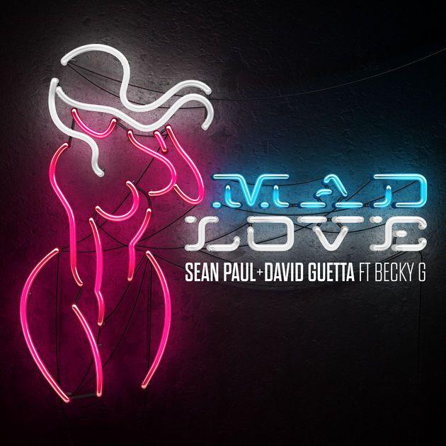Mad Love (feat. Becky G) - Sean Paul & David Guetta: Mad Love (feat. Becky G) #Sean_Paul_amp_David_Guetta #song #Reggae #Música