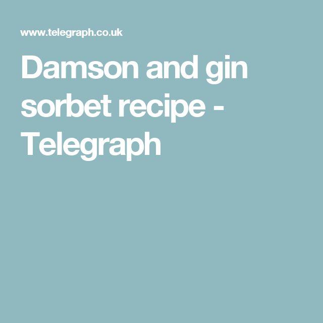 Damson and gin sorbet recipe - Telegraph