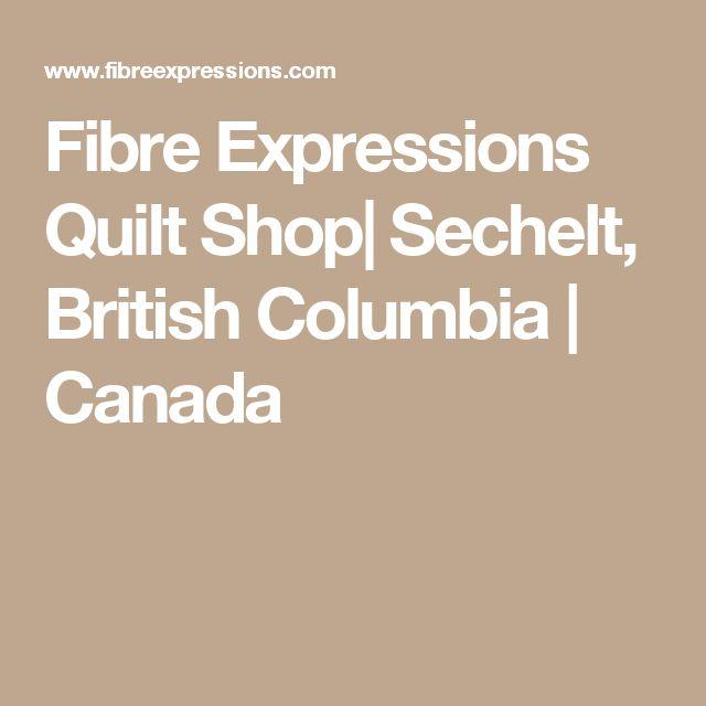 Fibre Expressions Quilt Shop| Sechelt, British Columbia | Canada