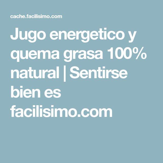 Jugo energetico y quema grasa 100% natural | Sentirse bien es facilisimo.com