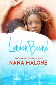 London Bound By Nana Malone - Looking for a fresh start after a bad breakup, Abbie buys a one-way ticket to London. But she never anticipated meeting a darkly irresistible billionaire heir… An enchanting tale from a USA Today bestselling author!