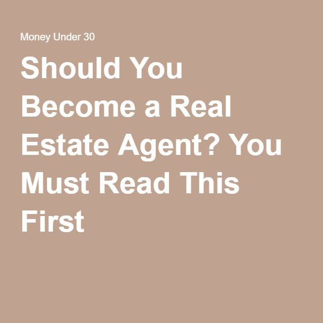 Should You Become a Real Estate Agent? You Must Read This First