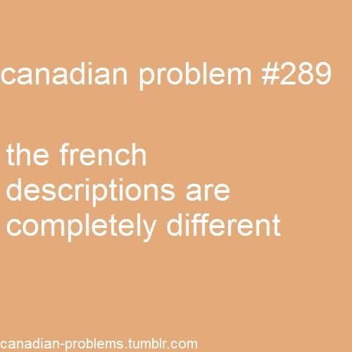 This is true....they often say something wildly different in French!