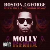 "Boston George Ft Meek Mill & Kirko Bangz ""Molly (Remix)"""