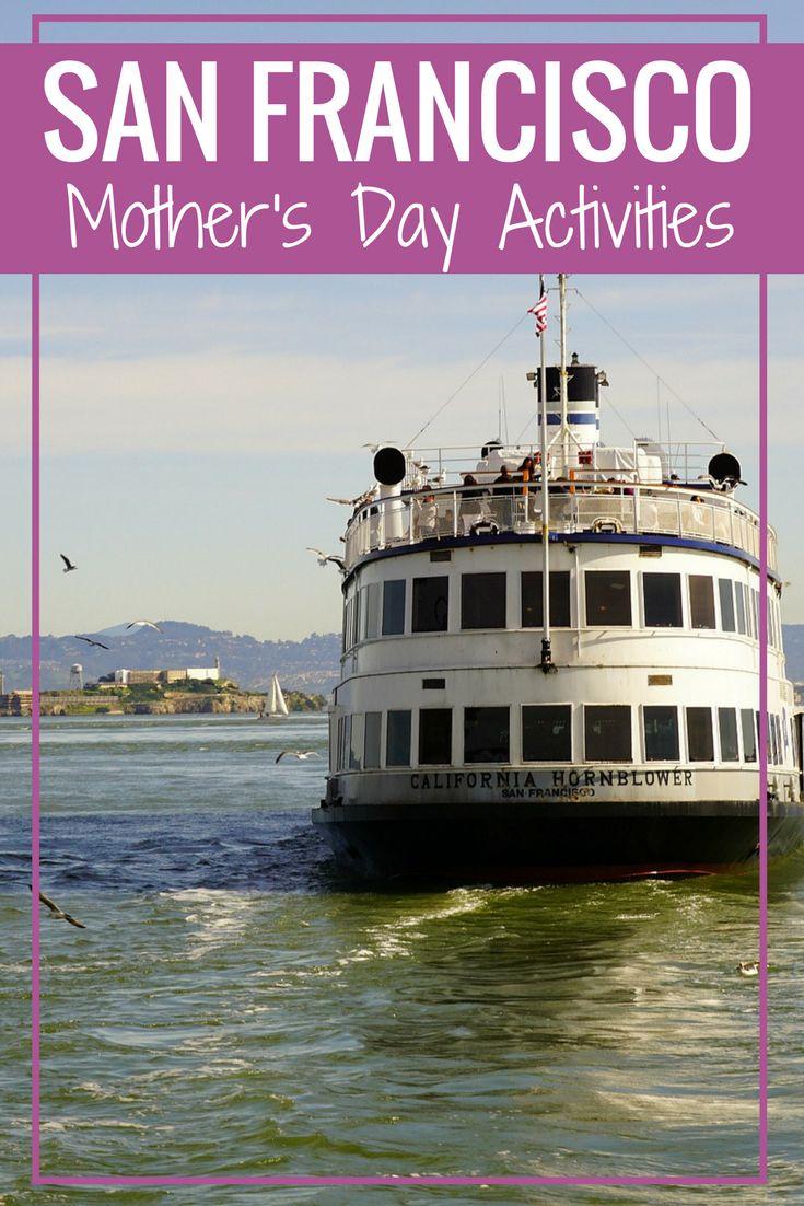 Motheru0027s Day Activities in San Francisco