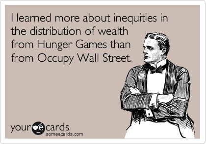 yes: Totally True, Karen O'Neil, Hunger Games, So True, True Dat, So Funny, So Sad, The Hunger Game, Occupy Wall