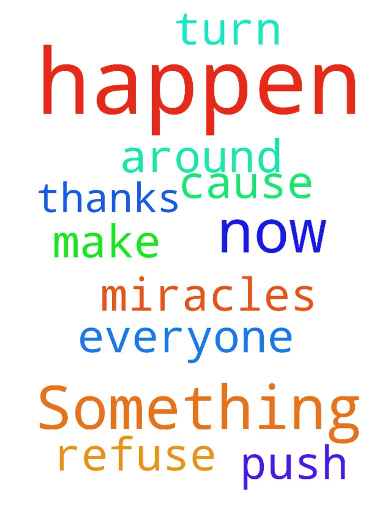 P U S H! =Praying Until Something Happens! -  PUSH Pray Until Something Happens Praying this for everyone, Please Father God when they refuse us You cause them to turn it around and help us Now. Please make miracles Happen now Thanks for this  Posted at: https://prayerrequest.com/t/MTT #pray #prayer #request #prayerrequest