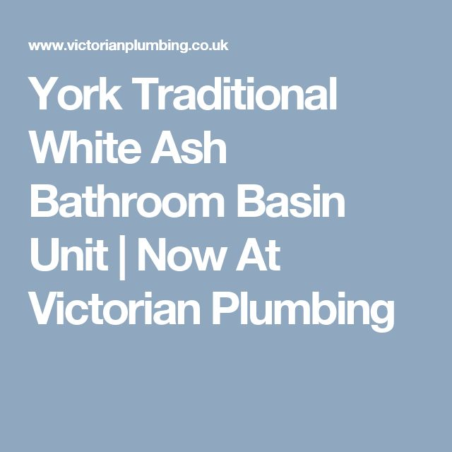 York Traditional White Ash Bathroom Basin Unit | Now At Victorian Plumbing