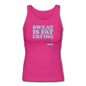 Sweat is fat crying | Womens tank ~ 961