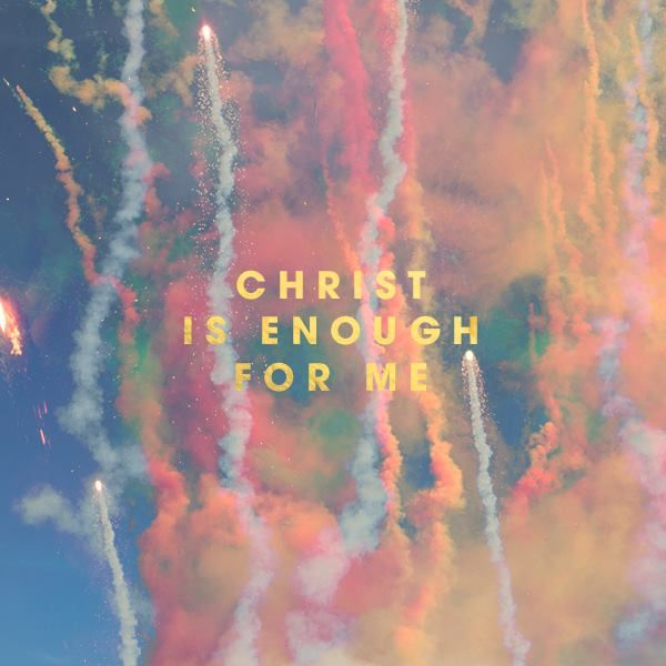 Christ is enough for me