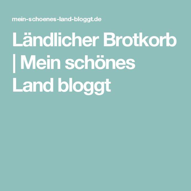 Ländlicher Brotkorb | Mein schönes Land bloggt
