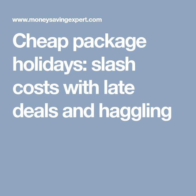 Cheap package holidays: slash costs with late deals and haggling