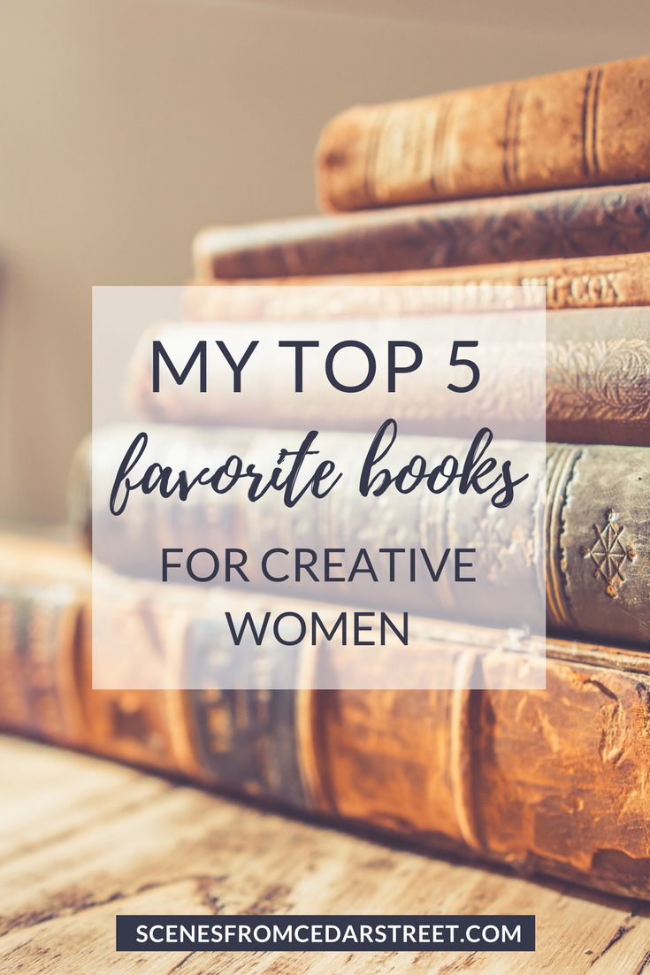 My 5 favorite books for creative women! I believe that all women are creative and can learn so much from all of these books! #books #booksforwomen #read #reading