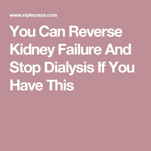 You Can Reverse Kidney Failure And Stop Dialysis If You Have This