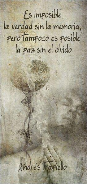 Es imposible la verdad y la memoria, pero tampoco es posible la paz sin el olvido. #frases