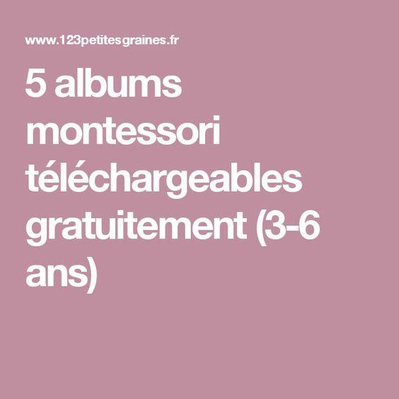 5 albums montessori téléchargeables gratuitement (3-6 ans)