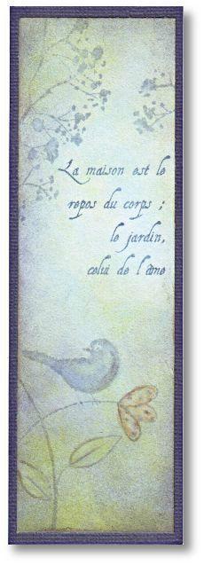 """""""La maison est le repos du corps ; le jardin, celui de l'âme."""""""