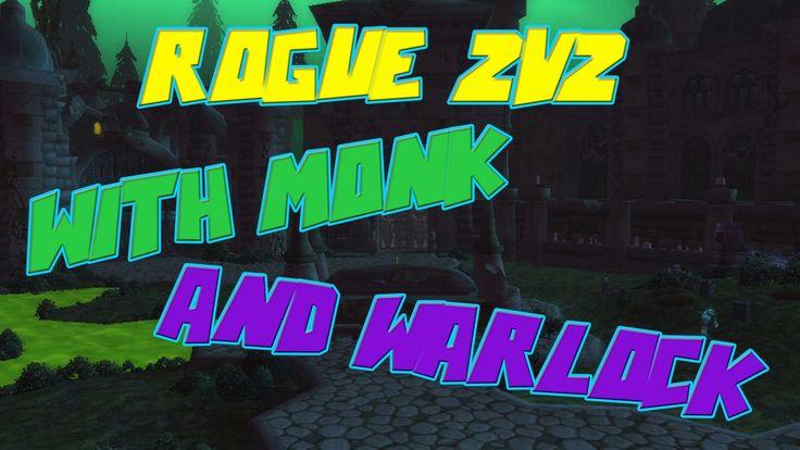 Conkerz - Rogue 2's with a Windwalker Monk & Warlock - Rogue PvP