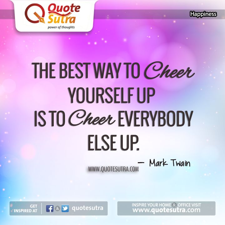 If you are looking for ways to cheer yourself up, following #Quote is sure to help you.. #happiness #life