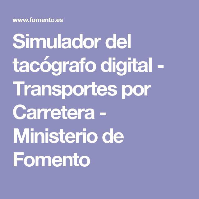 Simulador del tacógrafo digital - Transportes por Carretera - Ministerio de Fomento