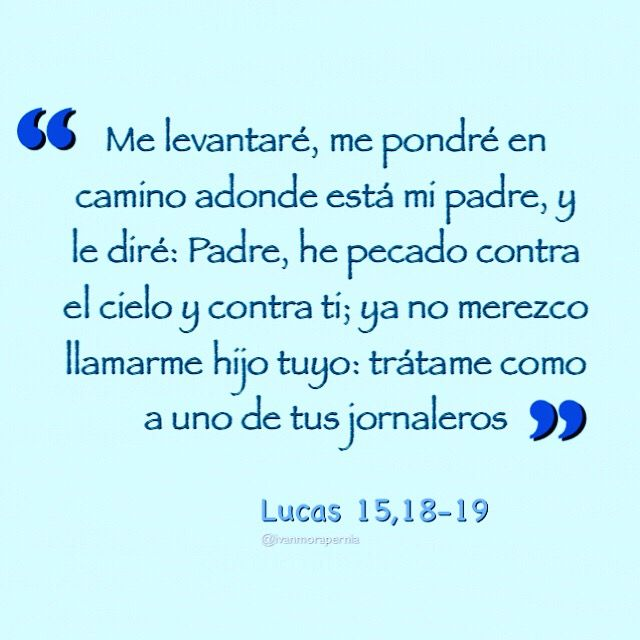 Lucas 15 18 19 Padre He Pecado Contra El Cielo Y Contra Ti Sagrada Escritura Biblia Católica Palabra De Vida