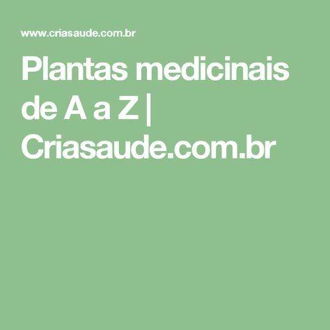 Plantas medicinais de A a Z | Criasaude.com.br