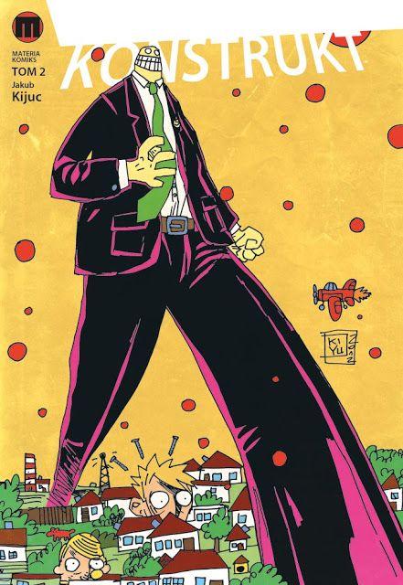 Jakub Kijuc - komiks, ilustracja: Idą Konstrukty