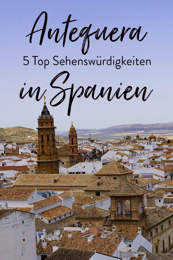 Antequera in Spanien Top Sehenswürdigkeiten der romantischen Stadt