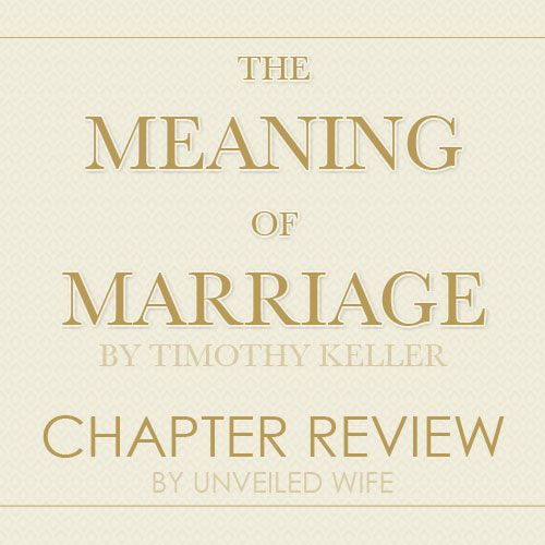 The Meaning Of Marriage By Timothy Keller – Sex And Marriage