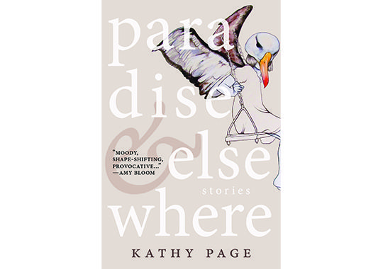 Paradise and Elsewhere by Kathy Page, published by Biblioasis
