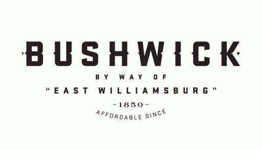 Bushwick type. Affordable since 1850.