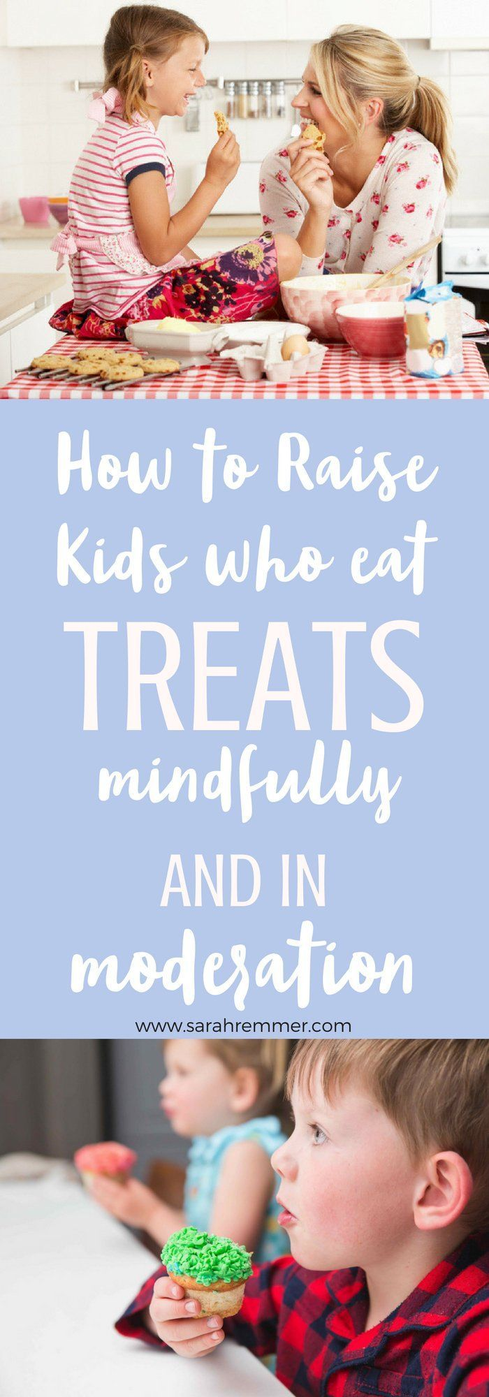 sarahremmer.com | 5 Secrets to Raising Kids Who Eat Treats Mindfully and in Moderation
