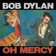 OH MERCY  Bob Dylan