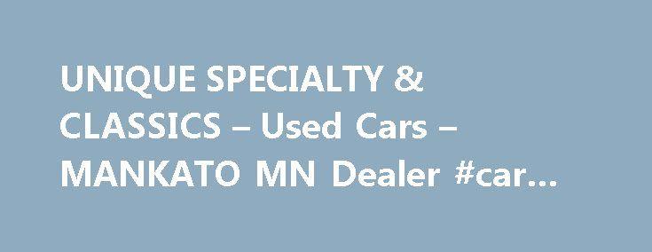 UNIQUE SPECIALTY & CLASSICS – Used Cars – MANKATO MN Dealer #car #polish http://car.nef2.com/unique-specialty-classics-used-cars-mankato-mn-dealer-car-polish/  #unique cars # UNIQUE SPECIALTY & CLASSICS – MANKATO MN, 56001 Unique is the best[...]