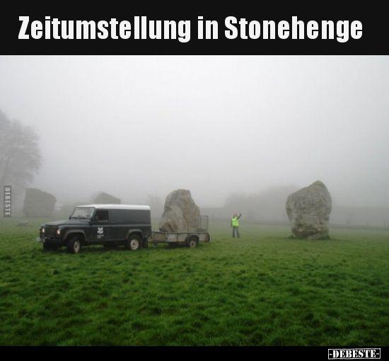 Zeitumstellung in Stonehenge..   Lustige Bilder, Sprüche, Witze, echt lustig