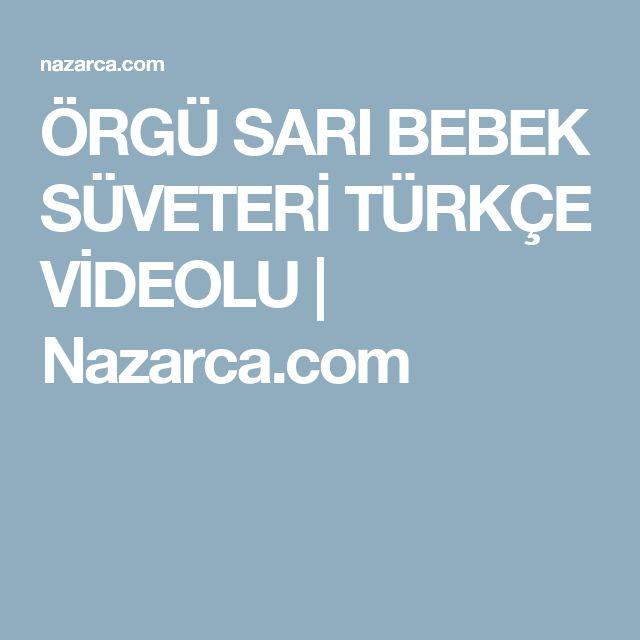ÖRGÜ SARI BEBEK SÜVETERİ TÜRKÇE VİDEOLU | Nazarca.com