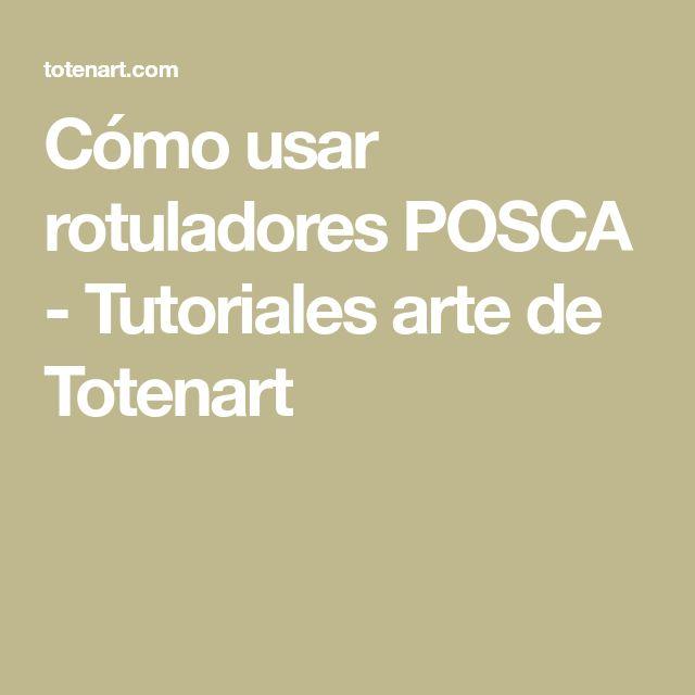 Cómo usar rotuladores POSCA - Tutoriales arte de Totenart