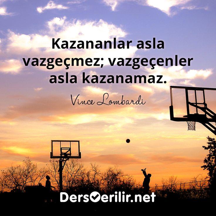 """""""Kazananlar asla vazgeçmez; vazgeçenler asla kazanamaz."""" - Vince Lombardi"""