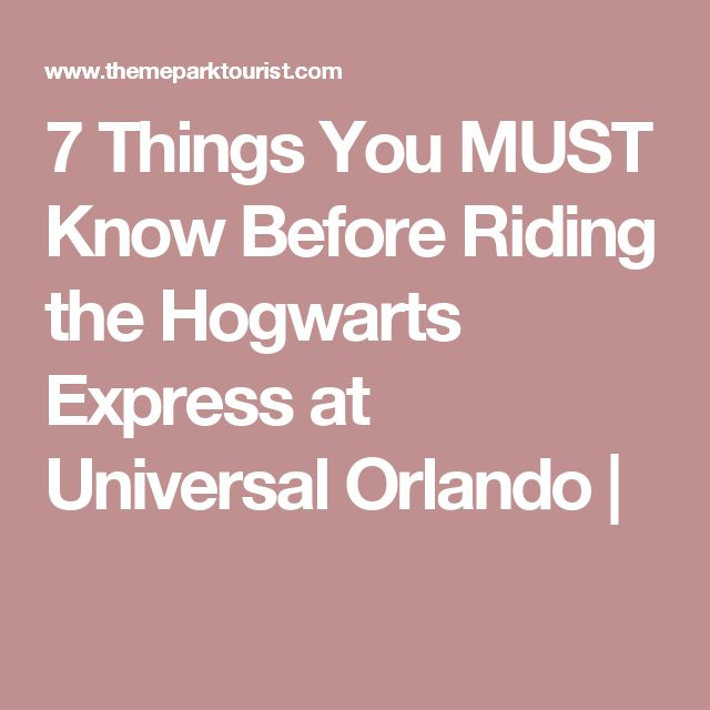 7 Things You MUST Know Before Riding the Hogwarts Express at Universal Orlando |