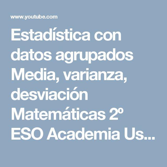 Estadística con datos agrupados Media, varianza, desviación Matemáticas 2º ESO Academia Usero - YouTube