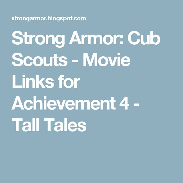 Strong Armor: Cub Scouts - Movie Links for Achievement 4 - Tall Tales