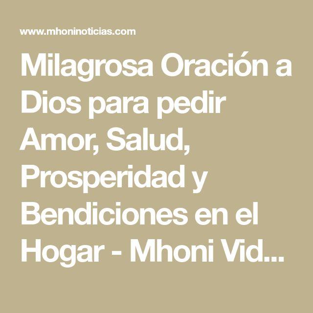 Milagrosa Oración a Dios para pedir Amor, Salud, Prosperidad y Bendiciones en el Hogar - Mhoni Vidente - Horoscopos y Predicciones
