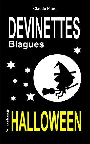 Amazon.fr - Devinettes et blagues d'Halloween: Devinettes d'Halloween pour enfants. Blagues Halloween. Vampires, sorcières et fantômes sont au rendez-vous. - Claude Marc - Livres