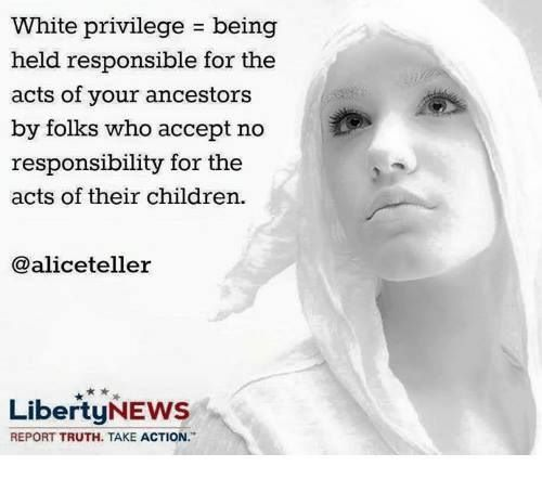 """Or being held accountable for other people's ancestors bc your family wasn't in the US during savory but that doesn't matter bc your skin is """"white"""" so assumptions are made!!!"""